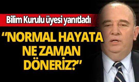 Ateş Kara'dan Türkiye'de hayat ne zaman normale dönecek? sorusuna cevap