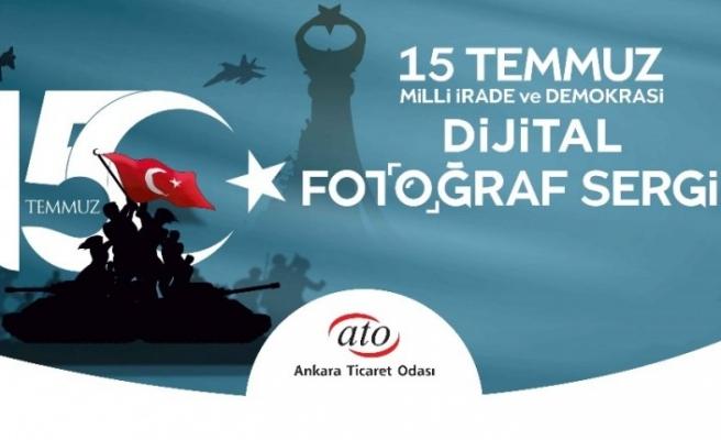 """ATO'dan """"15 Temmuz Milli İrade ve Demokrasi Dijital Fotoğraf Sergisi"""""""