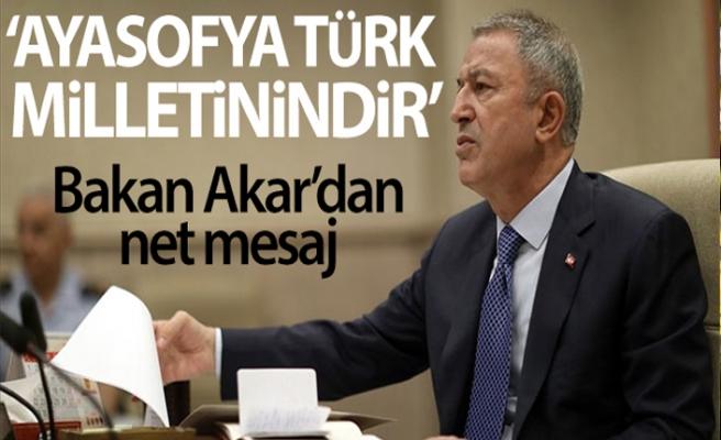 """Bakan Akar """"Ayasofya Türk milletinindir"""""""