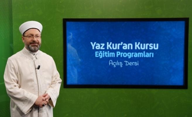 """Diyanet İşleri Başkanı Erbaş: """"Yaz Kur'an kursları, çocuklarımızı Kur'an'la tanıştırma adına önemli bir fırsattır"""""""