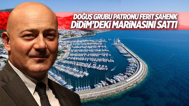 Ferit Şahenk, Turgutreis, Didim ve Göcek'teki marinalarını da satıyor!