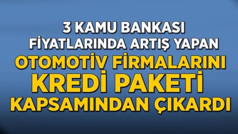 Son dakika haberler... 3 kamu bankasından flaş açıklama: O otomobil markaları kredi paketinden çıkarıldı
