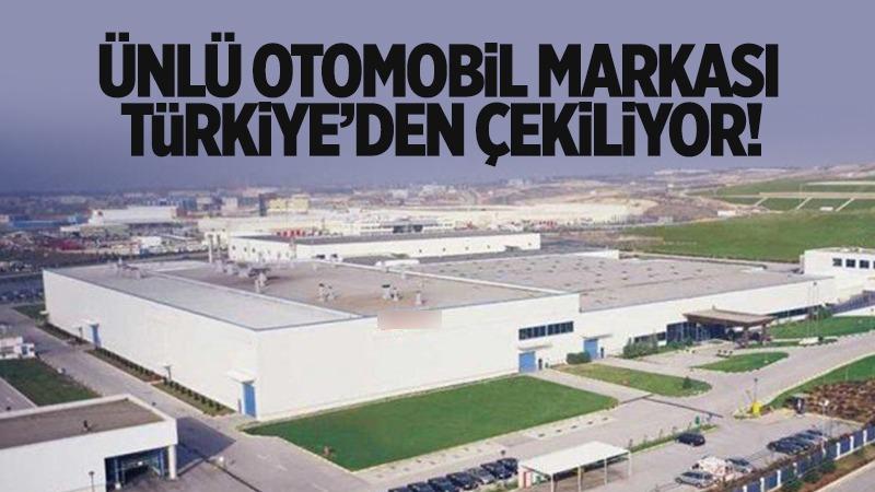 Ünlü otomobil markası Türkiye'den çekiliyor!