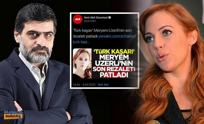 Meryem Uzerli'ye 'Kaşar' Diyen Yeni Akit'e Soruşturma!