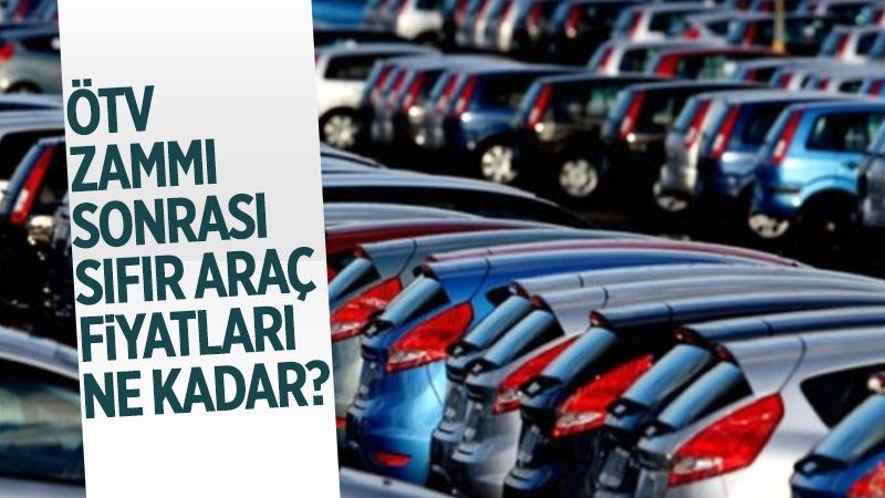ÖTV zammı sonrası sıfır araba fiyatları ne kadar?